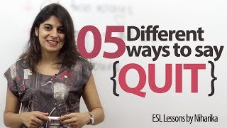 """5 ways to say """"I Quit"""" - Advanced English Lesson"""
