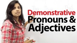 Demonstrative Pronouns and Adjectives  - Grammar lesson for ESL students