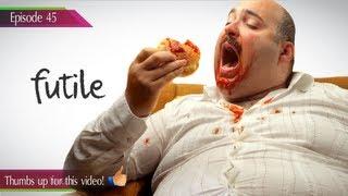 Daily video Vocabulary Episode 45   Futile