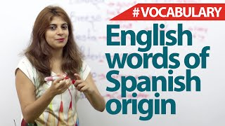 English words of spanish origin - English Vocabulary Lesson