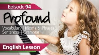 English lesson 94 - Profound. Vocabulary & Grammar lessons - ESL