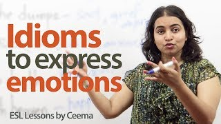 English idioms to express Emotions - Free English lesson
