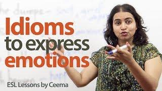 English idioms to express Emotions - Free English lesson