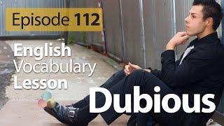 Dubious - English Vocabulary Lesson # 112 - Free English speaking lesson