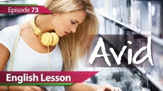 Daily Video vocabulary - Episode : 73 Avid. English Lesson