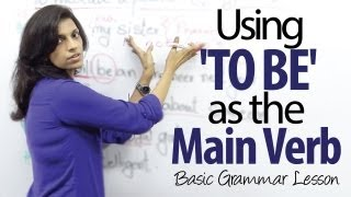 Using ' TO BE '  as the main verb in a sentence - Basic English Grammar Lesson