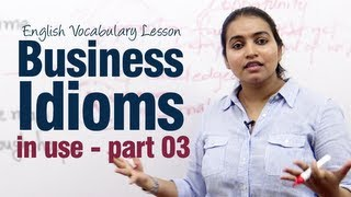 Business Idioms in Use Part 03 - Business English / Vocabulary lesson