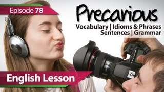 English lesson 78 - PRECARIOUS. Vocabulary & Grammar lessons to speak fluent English - ESL