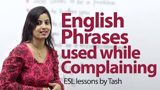 English Phrases used while complaining - Free English lesson