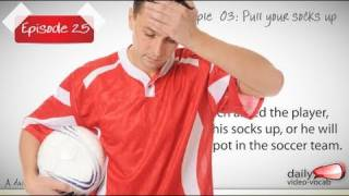 Daily Video Vocabulary Episode 25 - Pull your socks up( Free English Lessons)