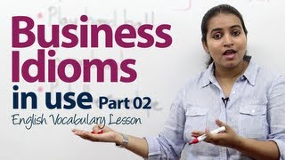 Business Idioms in Use - Part 02 -  Business English / Vocabulary Lesson