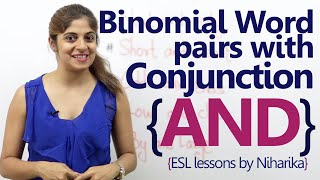 Binomial word pairs with conjunction 'AND' - English Grammar Lesson