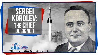 Great Minds: Sergei Korolev, The Chief Designer