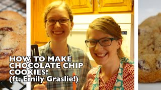 How to Bake Chocolate Chip Cookies (ft. Emily Graslie)!