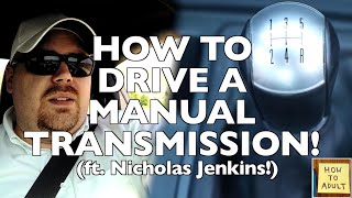 How to Drive a Manual Transmission!