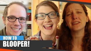How to Adult Bloopers #2!