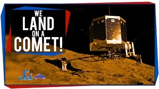 We Land on a Comet!