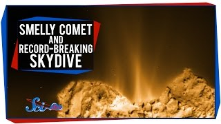 A Smelly Comet and a Record-Breaking Skydive