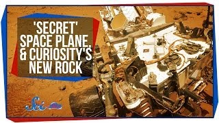 'Secret' Space Plane, and Curiosity's New Rock