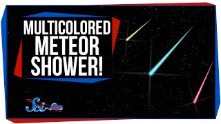 Multicolored Meteor Shower!