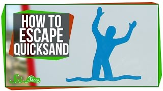 How to Escape Quicksand